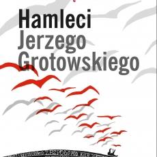 Grotowskiego <i>Studium o Hamlecie</i>, czyli polski chłop szarpie Żyda